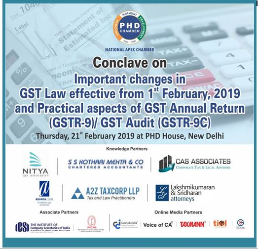 "Conclave on ""Important changes in GST Law effective from 1st February, 2019 and Practical aspects of GST Annual Return (GSTR-9)/ GST Audit (GSTR-9C)"