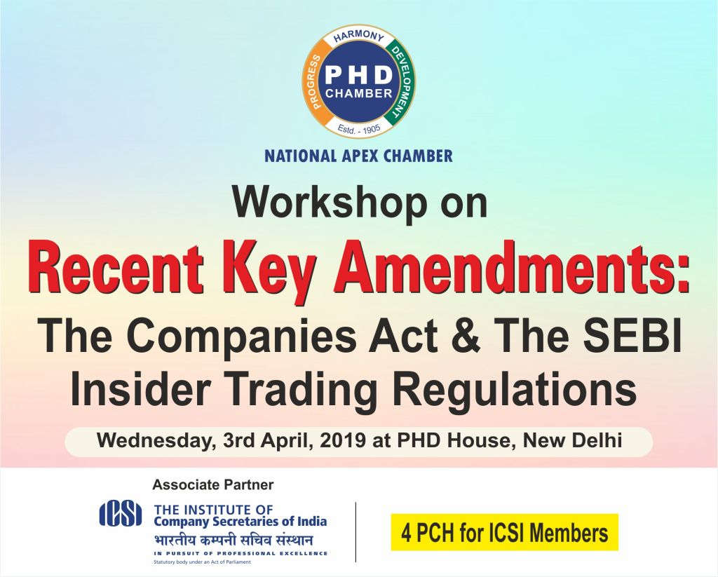Workshop on Recent Key Amendments: The Companies Act & The SEBI Insider Trading Regulations