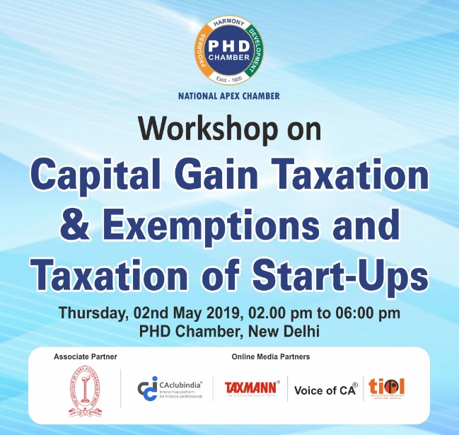 Workshop on Capital Gain Taxation & Exemptions and Taxation of Start-Ups