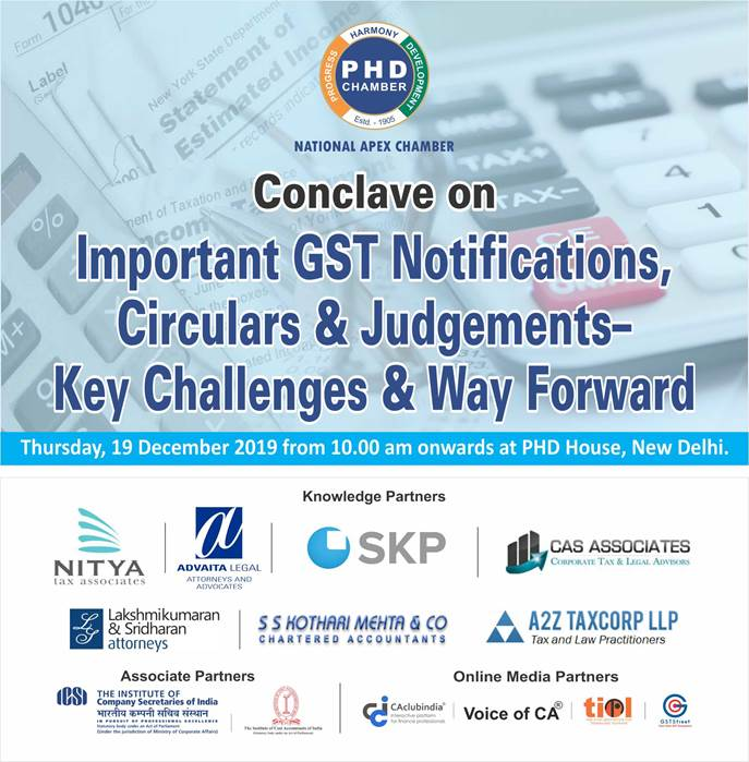 Conclave on Important GST Notifications, Circulars & Judgements – Key Challenges & Way Forward