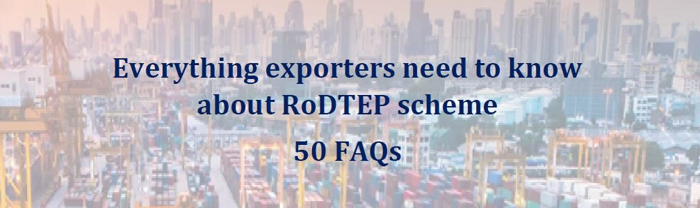 Everything exporters need to know about RoDTEP scheme 50 FAQs